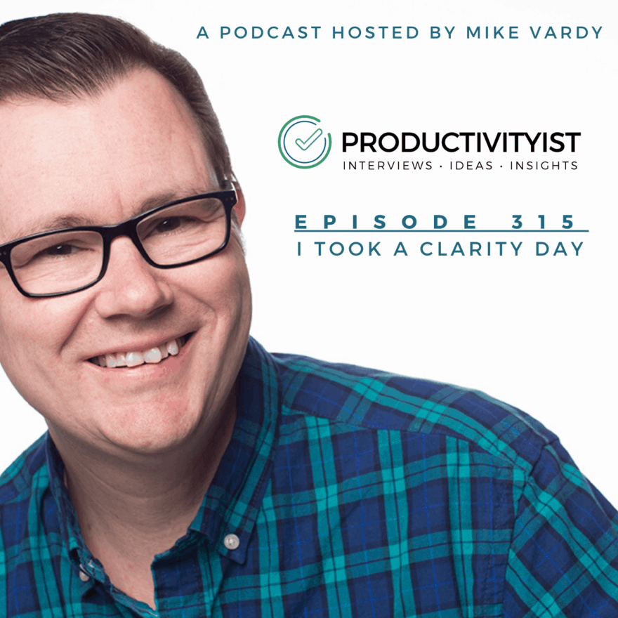Episode 315: I Took a Clarity Day