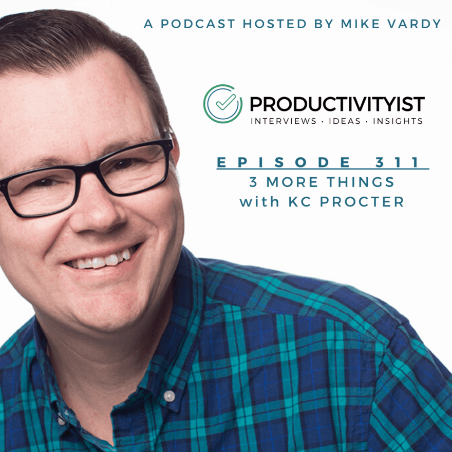 Episode 311: 3 More Things with KC Procter