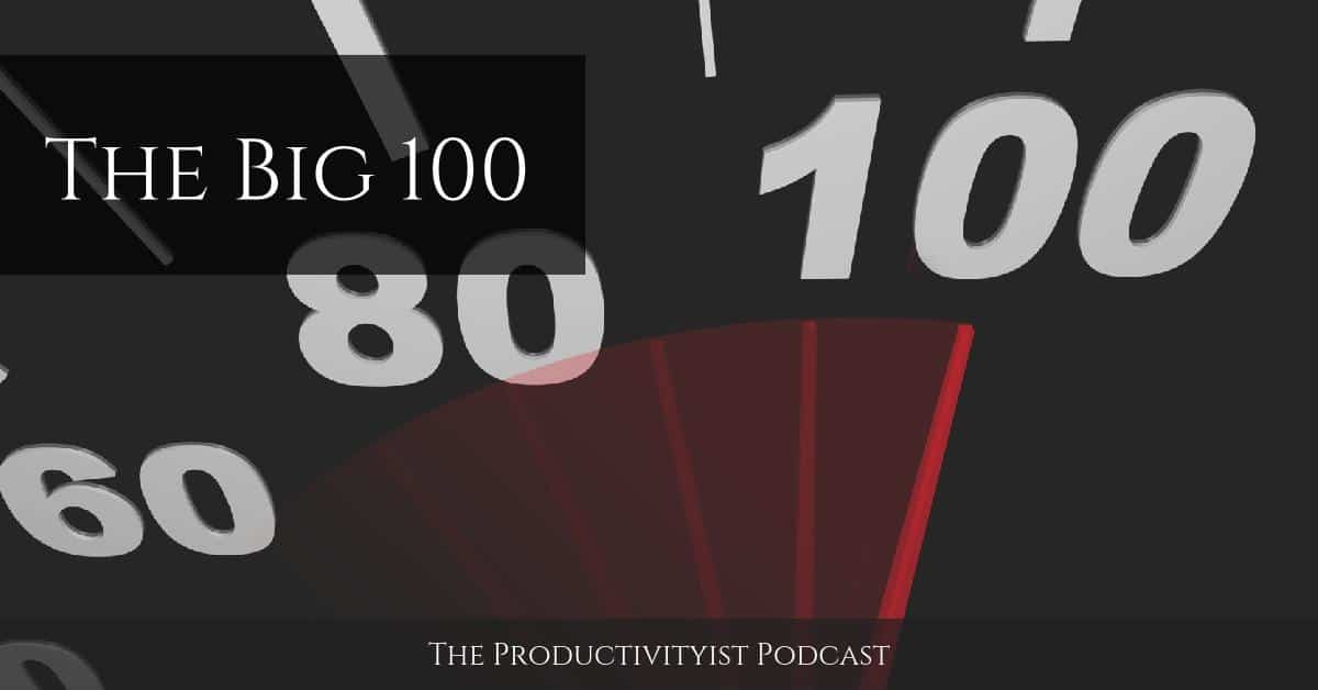 The Productivityist Podcast 100
