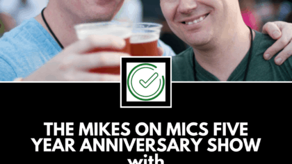 The Productivityist Podcast: The Mikes on Mics 5 Year Anniversary Show with Michael Schechter