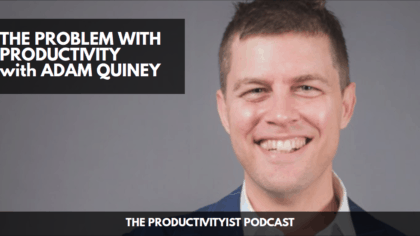 The Problem with Productivity with Adam Quiney