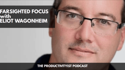 Farsighted Focus with Eliot Wagonheim