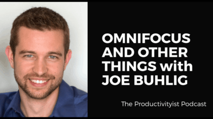 OmniFocus and Other Things with Joe Buhlig
