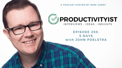 Episode 250: 5 Days with John Poelstra - 3