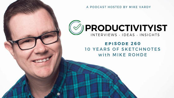 EPISODE 260: 10 YEARS OF SKETCHNOTES with MIKE ROHDE
