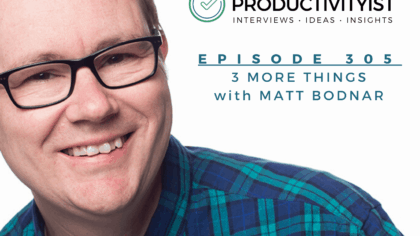 Episode 305: 3 More Things with Matt Bodnar