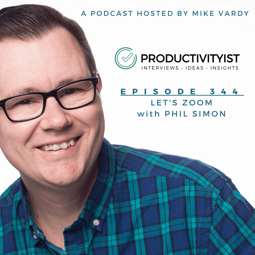 Episode 324 - Let's Zoom with Phil Simon