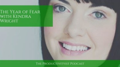 The Productivityist Podcast: The Year of Fear with Kendra Wright