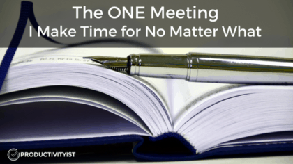 The One Meeting I Make Time for No Matter What