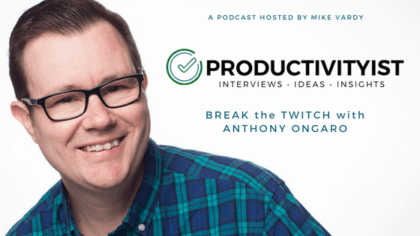 Break the Twitch with Anthony Ongaro