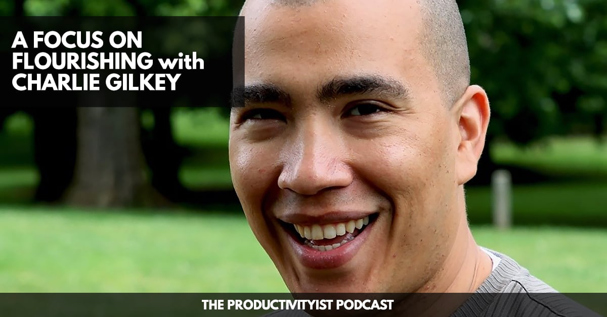 Charlie Gilkey - The Productivityist Podcast