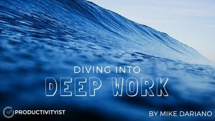 Diving Into Deep Work