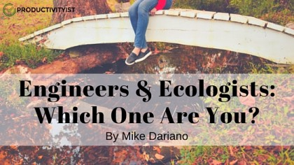 Engineers and Ecologists: Which One Are You?