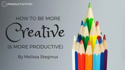 How To Be More Creative (And More Productive)