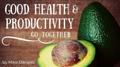 Good Health and Productivity Go Together