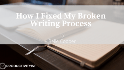 How I Fixed My Broken Writing Process
