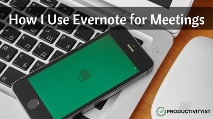How I Use Evernote for Meetings