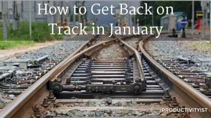 How to Get Back on Track in January
