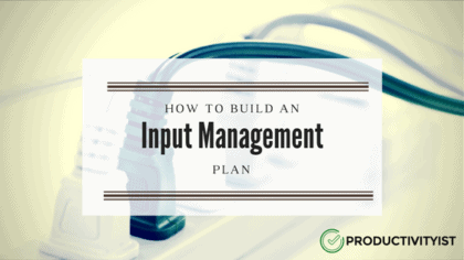 How to Build an Input Management Plan