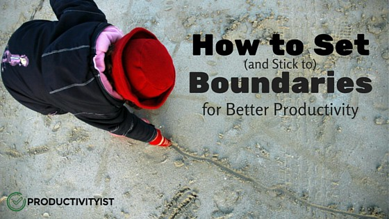 How to Set (and Stick to) Boundaries for Better Productivity
