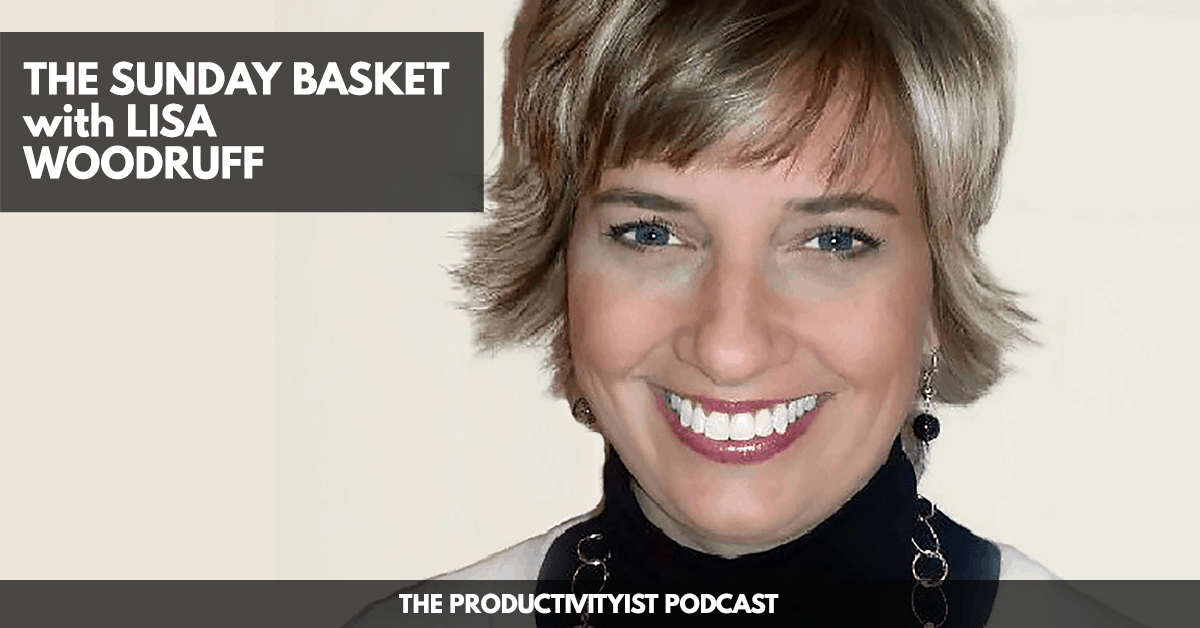 Lisa Woodruff - The Productivityist Podcast
