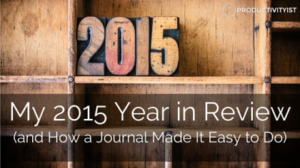 My 2015 Year in Review (and How a Journal Made It Easy to Do)