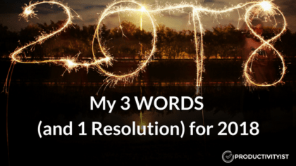 My Three Words for 2018 (and a Single Resolution)