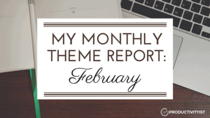 My Monthly Theme Report: February 2017