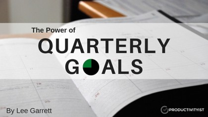 The Power Of Quarterly Goals