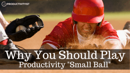 "Why You Should Play Productivity ""Small Ball"""