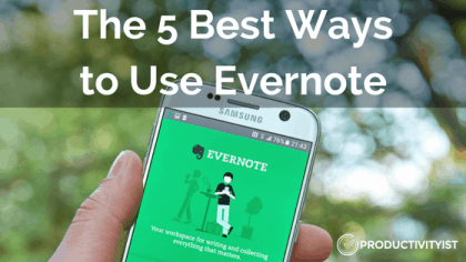 The 5 Best Ways to Use Evernote (That I Haven't Tried Yet)