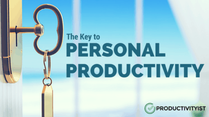 The Key To Personal Productivity