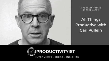 All Things Productive with Carl Pullein