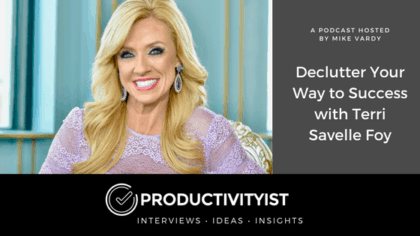 Declutter Your Way to Success with Terri Savelle Foy