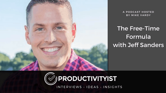 The Free Time Formula With Jeff Sanders Productivityist