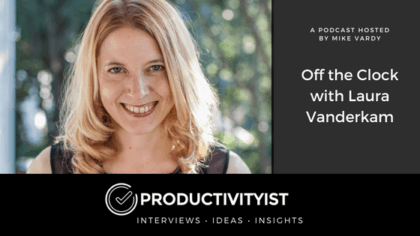Off the Clock with Laura Vanderkam