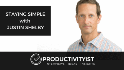 Staying Simple with Justin Shelby