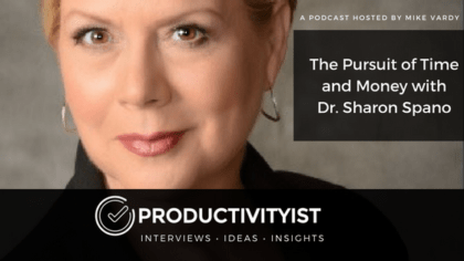 The Pursuit of Time and Money with Dr. Sharon Spano