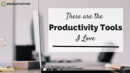 These are the Productivity Tools I Love