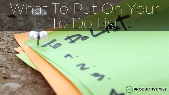 What To Put On Your To Do List