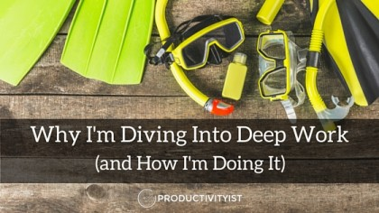 Why I'm Diving Into Deep Work (and How I'm Doing It)