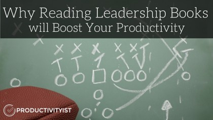 Why Reading Leadership Books will Boost Your Productivity