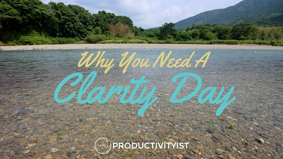 Why You Need A Clarity Day - Blog Image