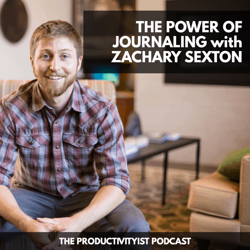 The Productivityist Podcast - Zachary Sexton