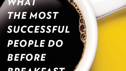 Book Review: What The Most Successful People Do Before Breakfast
