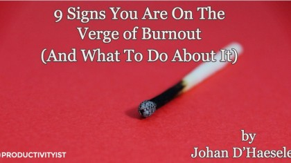 9 Signs You Are On The Verge of Burnout (And What To Do About It)