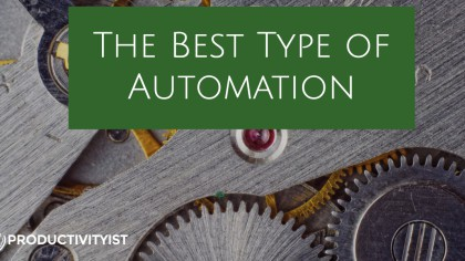 The Best Type of Automation