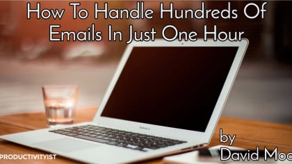 How To Handle Hundreds Of Emails In Just One Hour