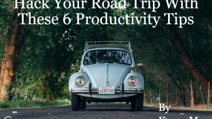Hack Your Road Trip with These 6 Productivity Tips