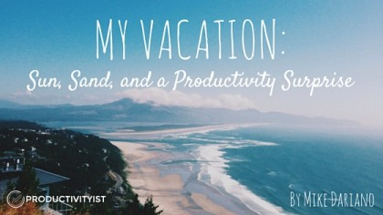 My Vacation: Sun, Sand, And A Productivity Surprise